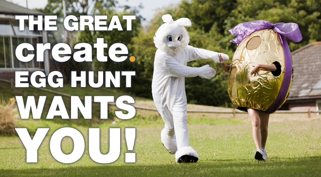 The Great Create Egg Hunt Wants YOU!