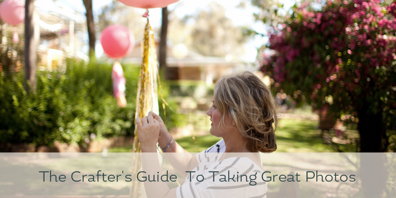 Blog banner on The Crafter's Guide To Taking Great Photos