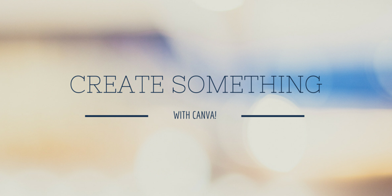 Blurred image with the text 'Create something with Canva' over laid