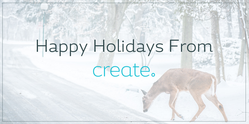 Happy Holidays from Create
