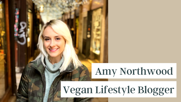 Amy Northwood - Vegan Lifestyle Blogger