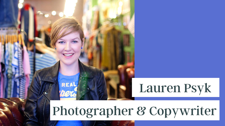 Lauren Psyk - Photographer & Copywriter
