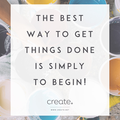 The Best Way To Get Things Done Is Simply To Begin